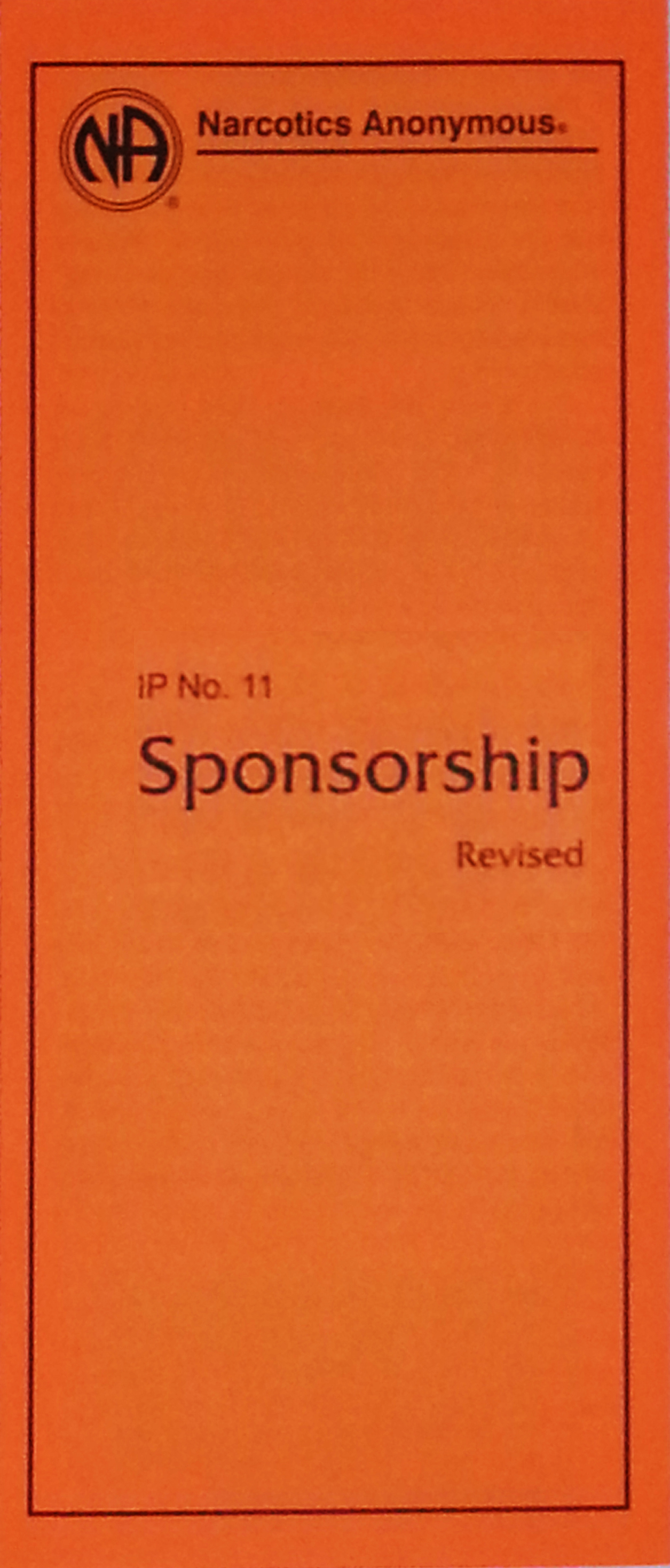 Narcotics Anonymous Information Pamphlet, IP#11,         Sponsorship